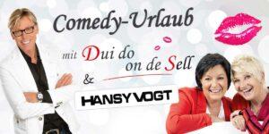 Sonntag, 8. Mai - Mittwoch, 11. Mai: Comedy Urlaub mit Dui do on de Sell und Hansy Vogt